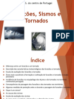 Furacões, Sismos e Tornados