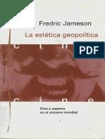 Jameson-Fredric-La-Estetica-Geopolitica-Cine-Y-Espacio-En-El-Sistema-Mundial-pdf - Copiar.pdf