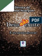 Divina de Jesus Scarpim - Deus não existe e eu posso provar.pdf