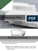 Petroleum Wax (Kelompok 5)