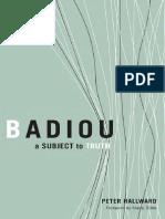 Badiou A subject to truth - Hallward.pdf