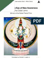 [A Wisdom Intermediate Book • White Series] Tenzin Gyatso, the Fourteenth Dalai Lama - Opening the Eye of New Awareness (1990, Wisdom Publications).pdf