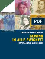 Christoph Fleischmann-Gewinn in alle Ewigkeit_ Kapitalismus als Religion-Rotpunktverlag (2010).pdf