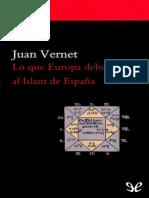 Lo Que Europa Debe Al Islam de España, Juan Vernet