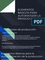 Elementos básicos para la automatizar la producción
