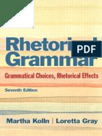 Rhetorical Grammar Grammatical Choices- Rhetorical Effects