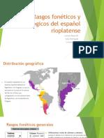 Rasgos Fonéticos y Fonológicos Español Rioplatense.
