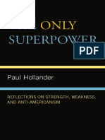 Paul-Hollander-The-Only-Super-Power_-Reflections-on-Strength-Weakness-and-Anti-Americanism-Lexington-Books-2008.pdf