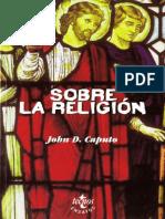 Caputo John D - Sobre La Religion.pdf
