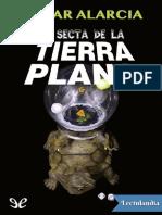 La Secta de La Tierra Plana - Oscar Alarcia