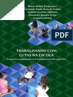 CREF - Livro 9 - Trabalhando Com Lutas na Escola (Perspectivas autobiogr�ficas de Professores de Educa��o F�sica).pdf