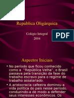 História Geral PPT - República Oligarquica - primeira parte definitiva