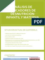 Análisis de indicadores de desnutrición infantil y materna.pptx