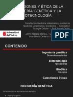 Aplicaciones y Ética de La Ingeniería GENÉTICA Y LA BIOTECNOLOGÍA