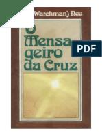 Watchman Nee - O Mensageiro Da Cruz.doc