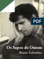 Bruno Tolentino - Os sapos de ontem