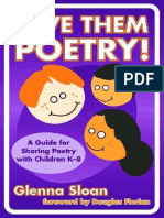 [Language and Literary Series] Glenna Davis Sloan - Give Them Poetry! A Guide for Sharing Poetry with Children K-8 (Language and Literary Series) (2003, Teachers College Press).pdf