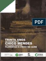 Trinta anos pós assassinato de Chico Mendes e destruição oculta de florestas e vidas no Acre, Rio Branco, dez. 2018.pdf