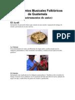 Instrumentos Musicales Folklóricos de Guatemala (instrumentos de antes).docx