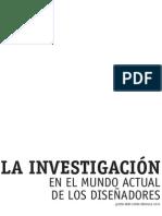 La Investigacion Actual en el mundo de los Diseñadores
