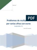 Cuadernillo nº 6 Problemas de Multiplicar por varias cifras con Euros