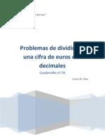 Cuadernillo nº 7A Problemas de Dividir por una cifra de Euros con céntimos