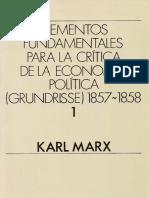 Elementos fundamentales para la critica de la Economia Politica Grundrisse 18571858 Vol 1 - Karl Marx.pdf