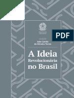 João Camilo de Oliveira Torres - A Ideia Revolucionária No Brasil