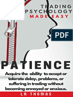 PATIENCE_ Trading Psychology Made Easy_ Acquire Thg Without Becoming Annoyed or Anxious. - LR Thomas