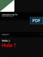 Sobredosis de TV . Daniel Granata