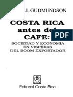 Costa Rica antes del cafe. Lowell Gudmundson.pdf OCR 1.pdf