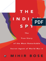 Mihir Bose - The Indian Spy the True Story of the Most Remarkable Secret Agent of World War II - 2017