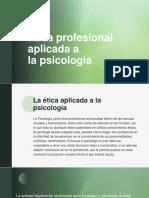 Ética profesional aplicada a la psicologia