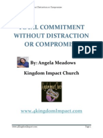 Total Commitment Without Distraction or Compromise