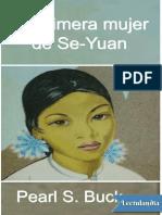 La primera mujer de SeYuan - Pearl S Buck.pdf