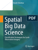 Zhe Jiang, Shashi Shekhar (auth.) - Spatial Big Data Science_ Classification Techniques for Earth Observation Imagery (2017, Springer International Publishing).pdf