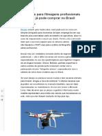 13 Drones Para Filmagens Profissionais Que Você Já Pode Comprar No Brasil