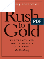 (The Lamar Series in Western History) Malcolm J. Rohrbough-Rush to Gold_ The French and the California Gold Rush, 1848–1854-Yale University Press (2013).pdf