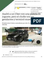 Asaltó a un Uber con una pistola de juguete, pero el chofer era un gendarme y terminó muerto - 07_04_2019 - Clarín.com.pdf