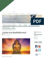 ¿Quién fue Bodhidharma_ – Filosofía para la vida.pdf