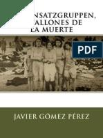 Gomez Perez, Javier - Los Einsatzgruppen Batallones de La Muerte