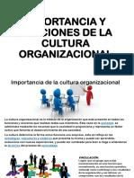 Importancia y Funciones de La Cultura Organizacional