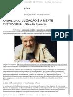 o Mal Da Civilização é a Mente Patriarcal – Claudio Naranjo – Ação Transformativa
