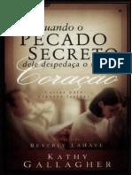QUANDO O PECADO SECRETO DELE DESPEDAÇA SEU CORAÇÃO .pdf