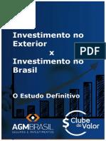 Investimento No Exterior x Investimento No Brasil - O Estudo Completo