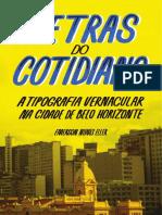 ELLER, Emerson N. Letras do Cotidiano - Dissert - A tipografia vernacular na cidade de Belo Horizonte.pdf
