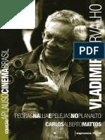 Carlos Alberto Mattos [=] Vladimir Carvalho.pdf