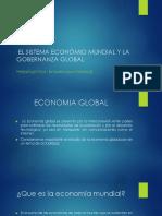 Presentación Power Point El Sistema Económio Mundial y La Gobernanza Global