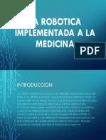 La Robotica Implementada a La Medicina