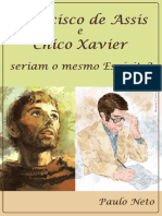 Francisco de Assis e Chico Xavier Seriam o Mesmo Espírito-eBook